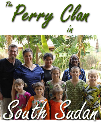 The Perry Clan in South Sudan
